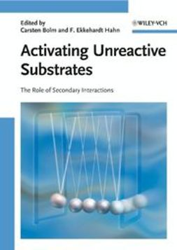 Bolm, Carsten - Activating Unreactive Substrates: The Role of Secondary Interactions, ebook