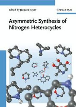 Royer, Jacques - Asymmetric Synthesis of Nitrogen Heterocycles, ebook