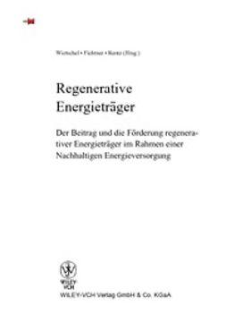Wietschel, Martin - Regenerative Energieträger: Nachhaltigkeit - Förderung - Einsatzmöglichkeiten, ebook