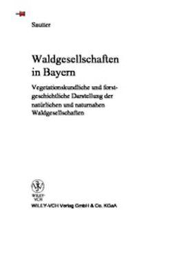 Sautter, Roger - Waldgesellschaften in Bayern: Vegetationskundliche und forstgeschichtliche Darstellung der natürlichen und naturnahen Waldgesellschaften, ebook