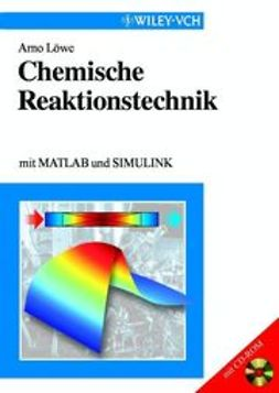 Löwe, Arno - Chemische Reaktionstechnik: mit MATLAB und SIMULINK, ebook