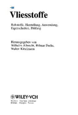 Albrecht, Wilhelm - Vliesstoffe: Rohstoffe, Herstellung, Anwendung, Eigenschaften, Prüfung, ebook