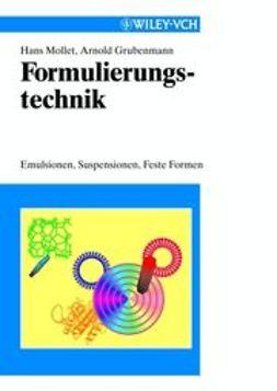 Mollet, Hans - Formulierungstechnik: Emulsionen, Suspensionen, Feste Formen, ebook