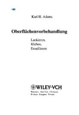 Adams, Karl H. - Oberflächenvorbehandlung: Lackieren, Kleben, Emaillieren, ebook