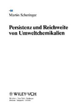 Scheringer, Martin - Persistenz und Reichweite von Umweltchemikalien, ebook