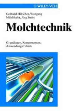 Hiltscher, Gerhard - Molchtechnik: Grundlagen, Komponenten, Anwendungstechnik, ebook
