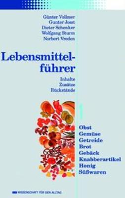 Vollmer, Günter - Lebensmittelführer: Inhalte, Zusätze, Rückstände: Teil 1: Obst, Gemüse, Getreide, Brot, Gebäck, Knabberartikel, Honig, Süßwaren, ebook