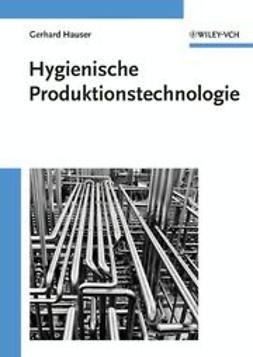 Hauser, Gerhard - Hygienische Produktionstechnologie, e-kirja
