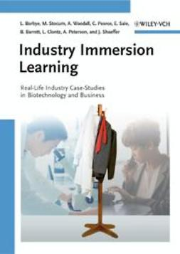 Borbye, Lisbeth - Industry Immersion Learning: Real-Life Industry Case-Studies in Biotechnology and Business, ebook