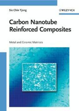 Tjong, Sie Chin - Carbon Nanotube Reinforced Composites: Metal and Ceramic Matrices, e-bok