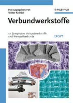 Krenkel, Walter - Verbundwerkstoffe: 17. Symposium Verbundwerkstoffe und Werkstoffverbunde, ebook