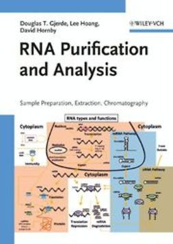 Gjerde, Douglas T. - RNA Purification and Analysis: Sample Preparation, Extraction, Chromatography, ebook
