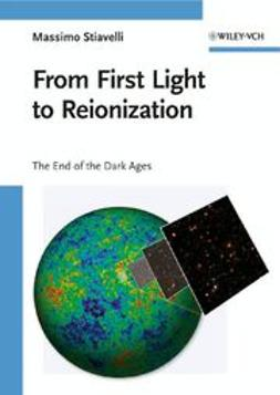 Stiavelli, Massimo - From First Light to Reionization: The End of the Dark Ages, ebook
