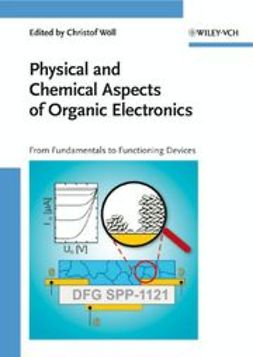 Wöll, Christof - Physical and Chemical Aspects of Organic Electronics: From Fundamentals to Functioning Devices, ebook