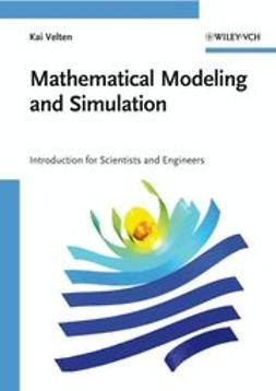 Velten, Kai - Mathematical Modeling and Simulation: Introduction for Scientists and Engineers, ebook