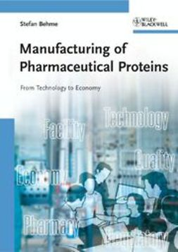 Behme, Stefan - Manufacturing of Pharmaceutical Proteins: From Technology to Economy, e-bok