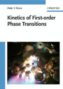 Slezov, Vitaly V. - Kinetics of First-order Phase Transitions, ebook