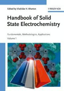 Kharton, Vladislav V. - Solid State Electrochemistry I: Fundamentals, Materials and their Applications, ebook