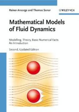 Ansorge, Rainer - Mathematical Models of Fluid Dynamics: Modeling, Theory, Basic Numerical Facts - An Introduction, ebook