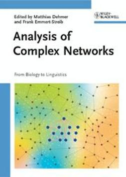 Dehmer, Matthias - Analysis of Complex Networks: From Biology to Linguistics, ebook