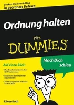 Roth, Eileen - Ordnung halten fr Dummies, ebook
