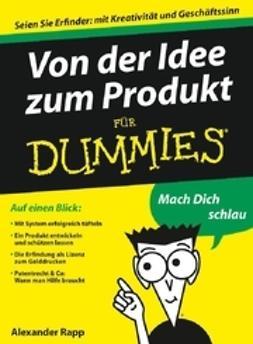 Rapp, Alexander - Von der Idee zum Produkt für Dummies, ebook
