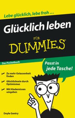 Gentry, W. Doyle - Glücklich leben für Dummies Das Pocketbuch, ebook