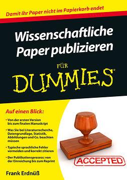 Erdnüß, Frank - Wissenschaftliche Paper publizieren für Dummies, ebook