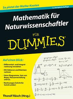 Räsch, Thoralf - Mathematik für Naturwissenschaftler für Dummies, ebook