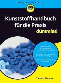 Kümmer, Thomas - Kunststoffhandbuch für die Praxis für Dummies, ebook