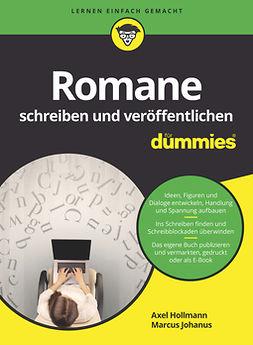 Hollmann, Axel - Romane schreiben und veröffentlichen für Dummies, ebook