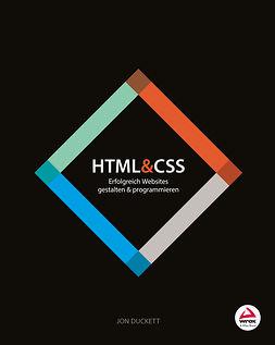 Duckett, Jon - HTML and CSS: Erfolgreich Websites gestalten und programmieren, e-kirja