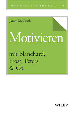 McGrath, James - Motivieren mit Blanchard, Frost, Peters & Co., e-bok