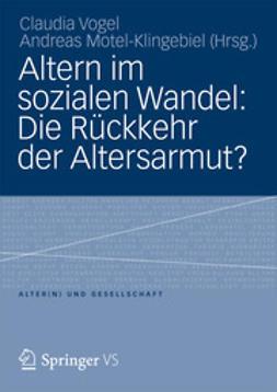Vogel, Claudia - Altern im sozialen Wandel: Die Rückkehr der Altersarmut?, ebook