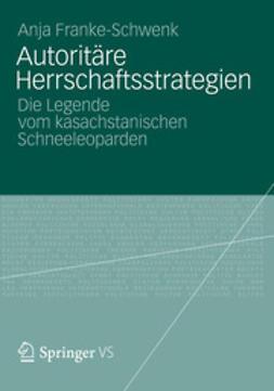 Franke-Schwenk, Anja - Autoritäre Herrschaftsstrategien, ebook