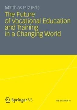 Pilz, Matthias - The Future of Vocational Education and Training in a Changing World, ebook