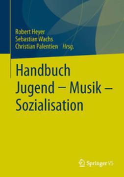 Heyer, Robert - Handbuch Jugend - Musik - Sozialisation, e-kirja