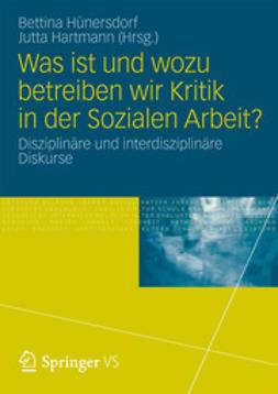 Hünersdorf, Bettina - Was ist und wozu betreiben wir Kritik in der Sozialen Arbeit?, ebook
