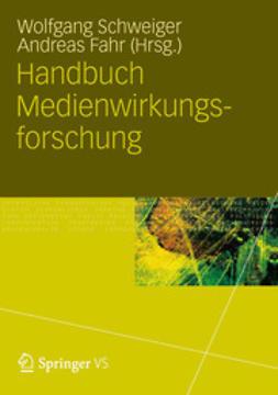 Schweiger, Wolfgang - Handbuch Medienwirkungsforschung, e-bok