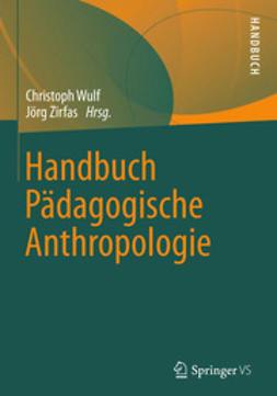 Wulf, Christoph - Handbuch Pädagogische Anthropologie, ebook