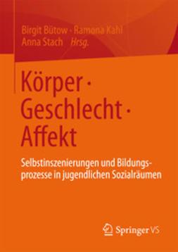 Bütow, Birgit - Körper • Geschlecht • Affekt, ebook