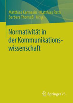Karmasin, Matthias - Normativität in der Kommunikationswissenschaft, ebook