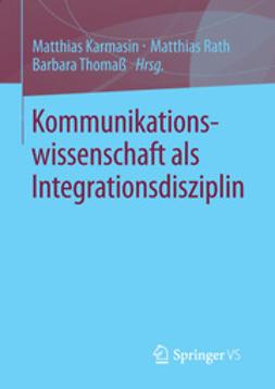 Karmasin, Matthias - Kommunikationswissenschaft als Integrationsdisziplin, e-bok