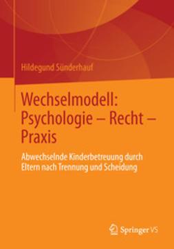 Sünderhauf, Hildegund - Wechselmodell: Psychologie – Recht – Praxis, ebook