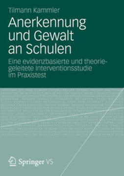 Kammler, Tilmann - Anerkennung und Gewalt an Schulen, ebook