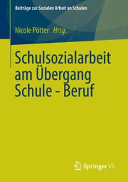 Pötter, Nicole - Schulsozialarbeit am Übergang Schule - Beruf, ebook