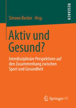 Becker, Simone - Aktiv und Gesund?, e-bok
