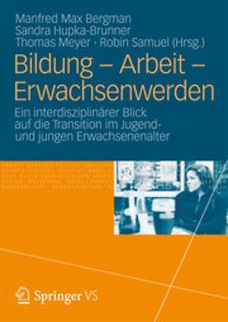 Bergman, Manfred Max - Bildung – Arbeit – Erwachsenwerden, ebook