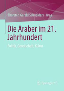 Schneiders, Thorsten Gerald - Die Araber im 21. Jahrhundert, ebook