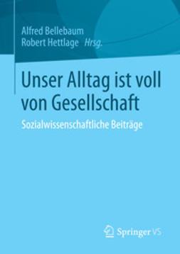 Bellebaum, Alfred - Unser Alltag ist voll von Gesellschaft, ebook